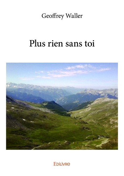 """""""Plus rien sans toi"""" (Editions Edilivre)"""