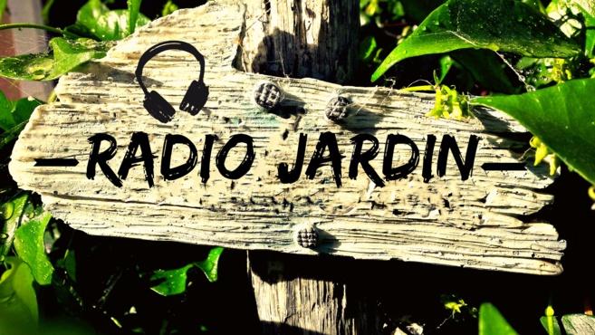 Radio Jardin du 18 04.2017