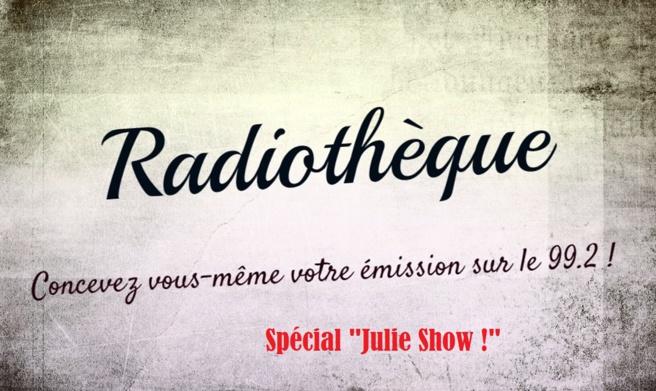 "Radiothèque: mardi 3 octobre spécial ""Julie Show"" #2 !"