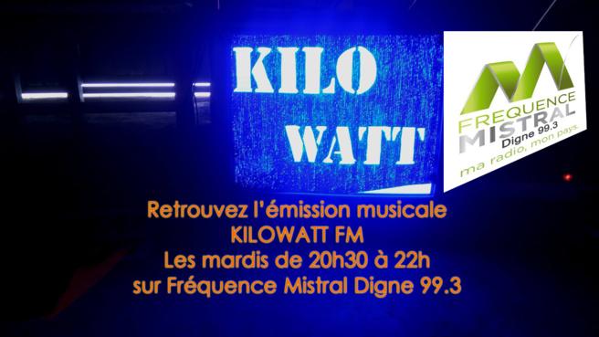 KILOWATT FM - le Mardi de 20h30 à 22h sur Fréquence Mistral