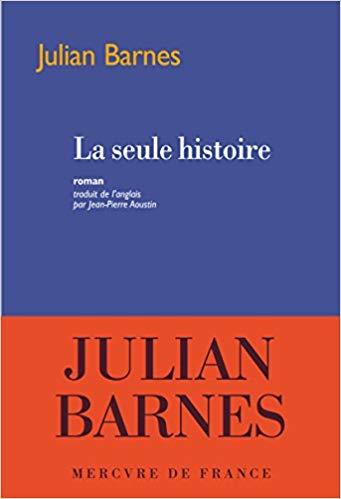 Des Coups au Coeur - Julian Barnes - La Seule Histoire