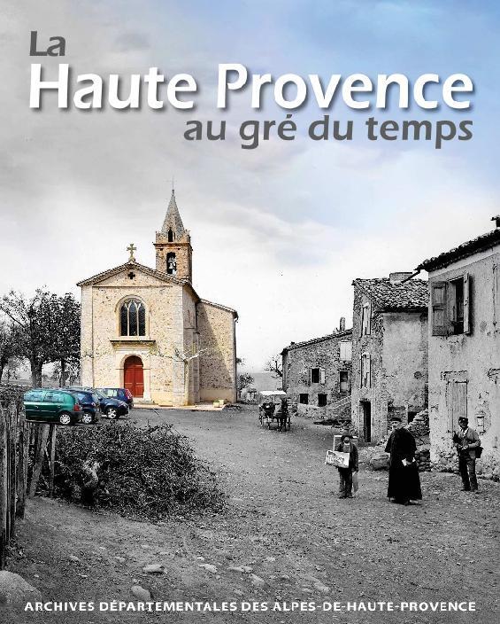 """Retour sur l'ouvrage et l'expostion """"La Haute Provence au gré du temps"""""""