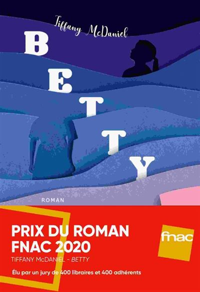 Des Coups au Coeur - Betty - Tiffany McDaniel
