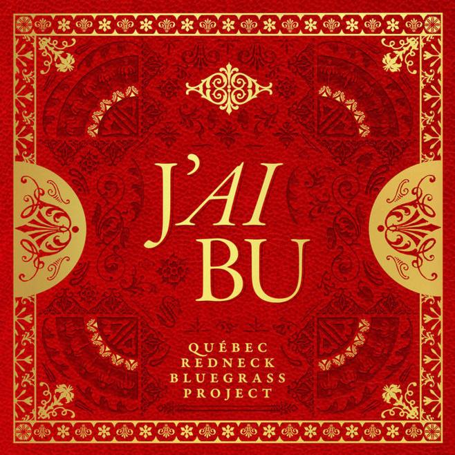 Québec Redneck Bluegrass Project/nouvel Album/J'ai bu