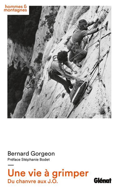 Bernard Gorgeon a passé toute une vie à grimper…