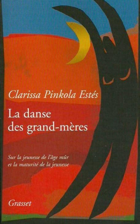 Chapitre par chapitre (suite et fin) : La danse des grand-mères de Clarissa Pinkola Estès