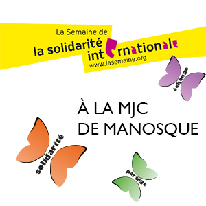 La MJC de Manosque joue la carte de la solidarité internationale.