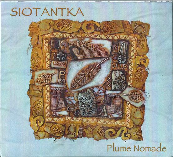 Siotantka présente Plume nomade, leur album réalisé par le saxophoniste Don Billiez