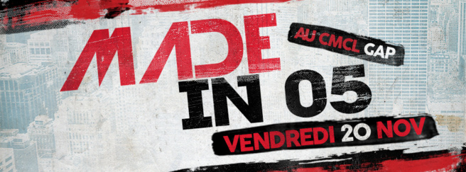 Made In 05 le vendredi 20 Novembre au CMCL