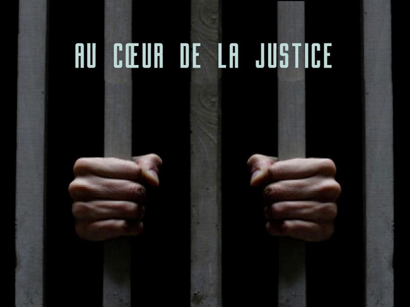 Au cœur de la justice