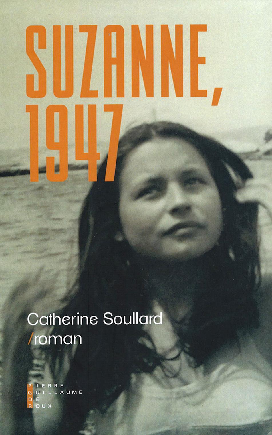 """""""Suzanne, 1947"""", dernier ouvrage de Catherine Soullard"""