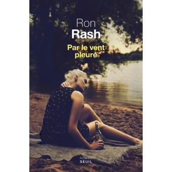 Des Coups au Coeur - Ron Rash, Par le vent pleuré