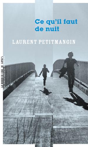 Des Coups au coeur - Ce qu'il faut de nuit  Laurent PETITMANGIN