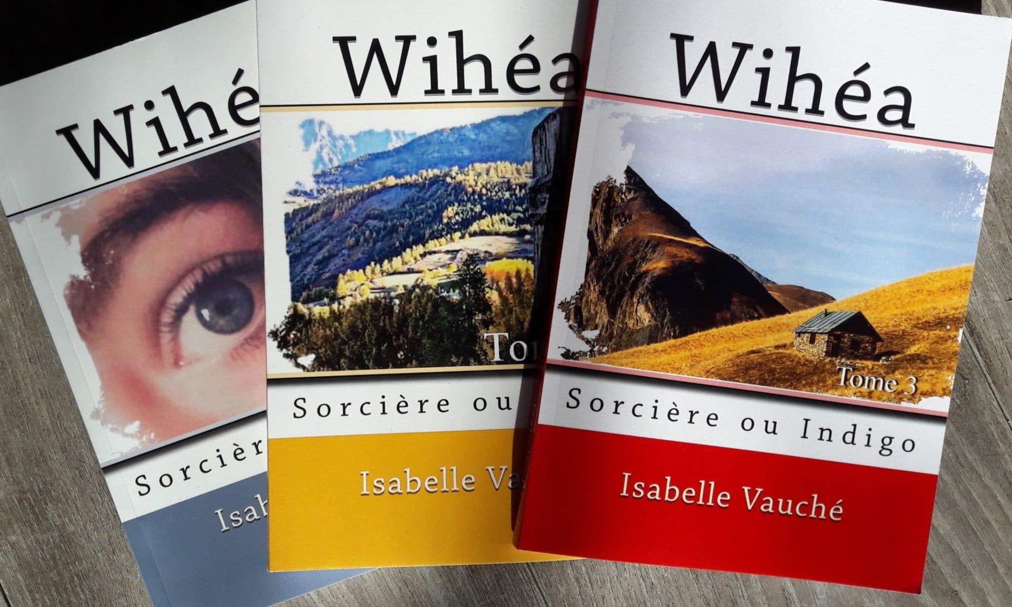 Wihéa, c'est un peu moi… Un roman d'Isabelle Vauché