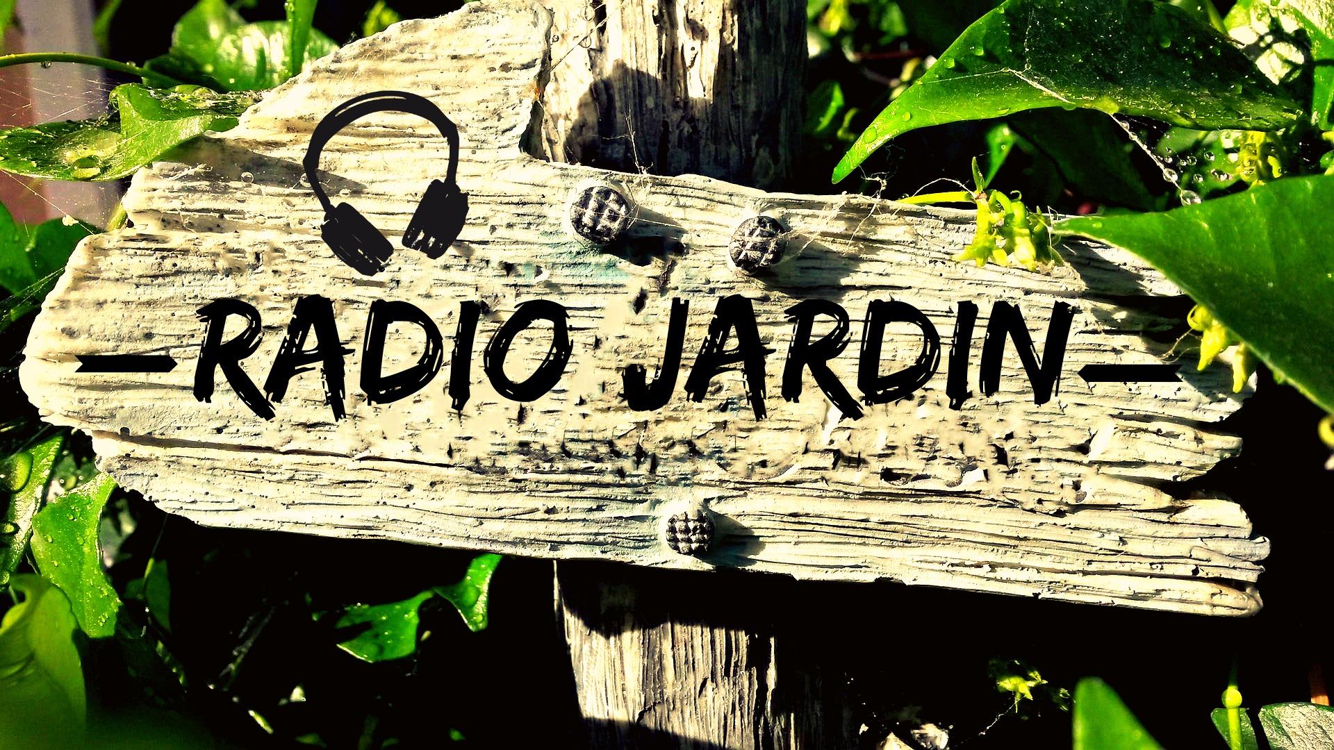 Radio Jardin du 26 Juillet 2016
