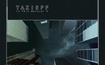 Nouvel album de Tazieff : Is This Natural ?